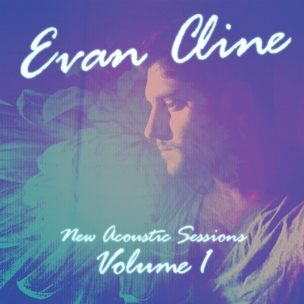 Evan Cline - New Acoustic Sessions, Vol. 1