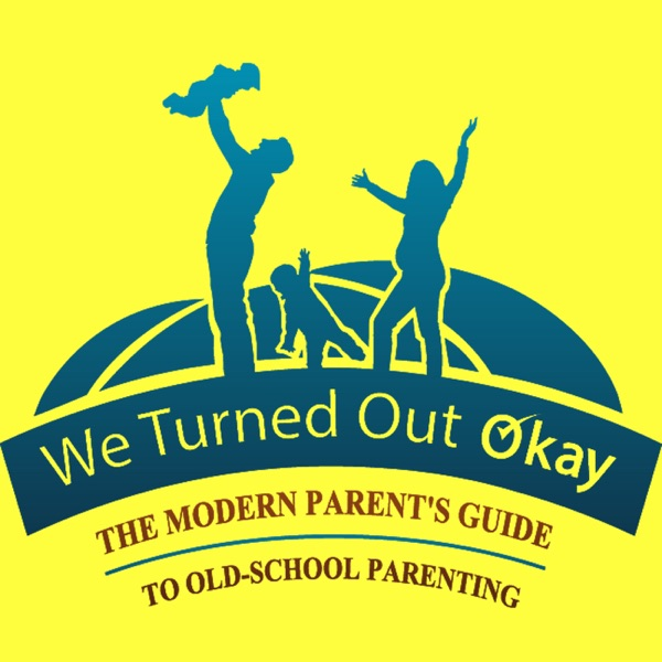 The We Turned Out Okay Podcast