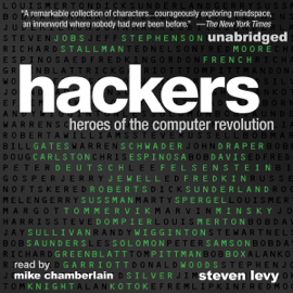Hackers: Heroes of the Computer Revolution: 25th Anniversary Edition (Unabridged) audiobook