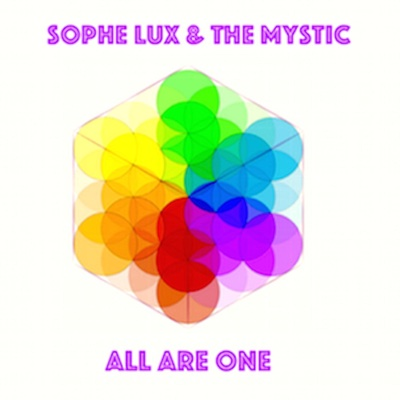 All Are One - Sophe Lux & the Mystic album