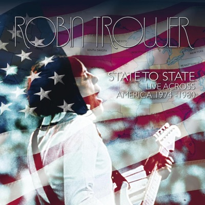 State to State: Live Across America (1974-1980) - Robin Trower