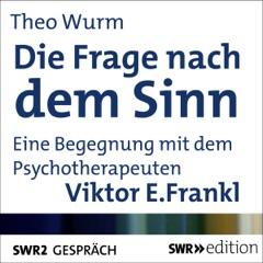 Die Frage nach dem Sinn: Eine Begegnung mit dem Psychotherapeuten Viktor E. Frankl