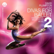Divas for Ballet 2 Inspirational Ballet Class Music - David Plumpton - David Plumpton