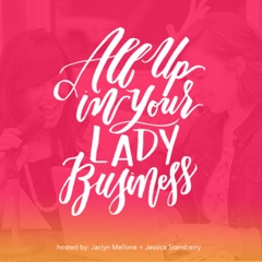 All Up in Your Lady Business - tips and tricks for growing your business.