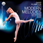 Modern Melodies Inspirational Ballet Class Music-David Plumpton