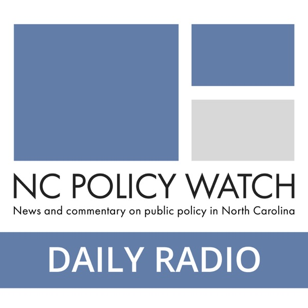 Daily Radio Commentary with NC Policy Watch
