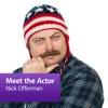 Nick Offerman: Meet the Actor