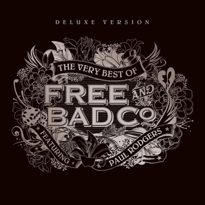The Very Best of Free & Bad Company (feat. Paul Rodgers) [Deluxe Version] - Free