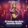 Ki Kariye Nachna Aaonda Nahin From Tum Bin 2 Single