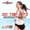 30 Top Hits 2016 - Workout Mixes (Workout Music Ideal for Cardio, Step, Running, Cycling, Gym & General Fitness) - Love2move Music Workout