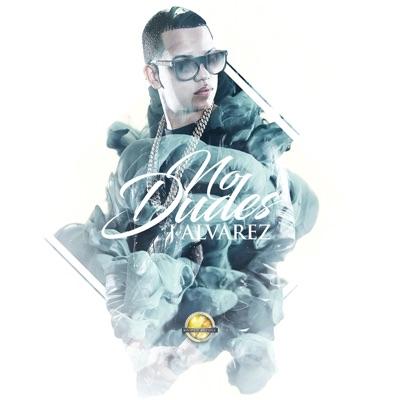 No Dudes - Single - J Alvarez