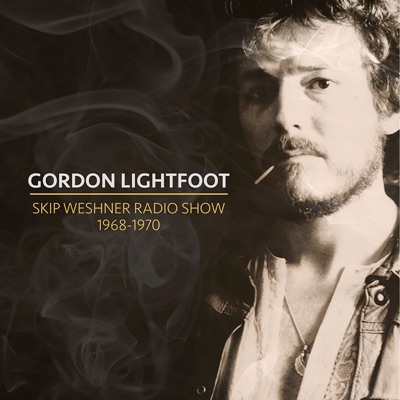 Skip Weshner Radio Show 1968-1970 - Gordon Lightfoot