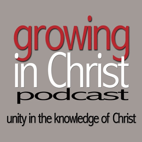 Growing in Christ Podcast
