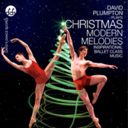 Christmas Modern Melodies Inspirational Ballet Class Music - David Plumpton - David Plumpton