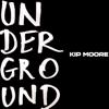 Underground - EP - Kip Moore