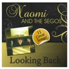 Looking Back - Naomi and the Segos