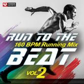Run to the BEAT, Vol. 2 (60 Min Non-Stop Running Mix 160 BPM)