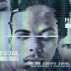 No Me Siento Igual (feat. Joyce Santana) - Single Mp3 Download