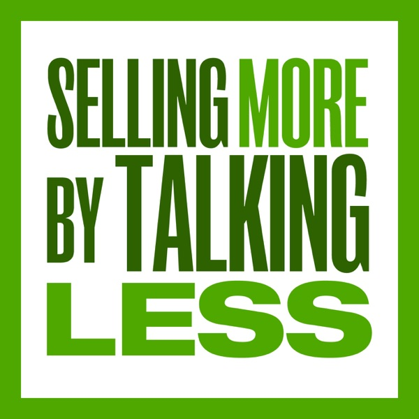 Selling More by Talking Less - Sales Training, Sales Motivation, Sales Techniques, Prospecting