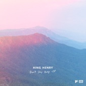 King Henry - Don't Stay Away (feat. Naations)