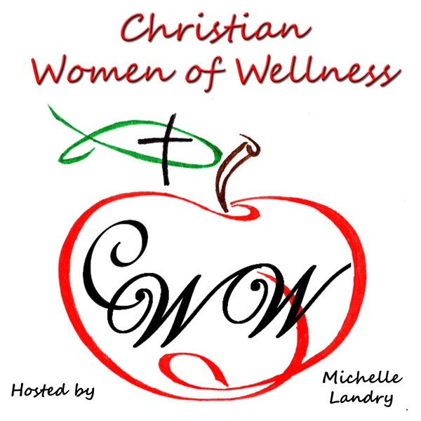 Christian Women of Wellness | Live Vibrantly! | Inspiring interviews with Christian wellness professionals showing you how to have a healthy life based upon God's Word.