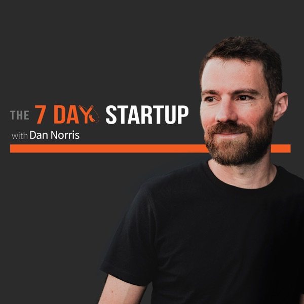 The 7 Day Startup with Dan Norris