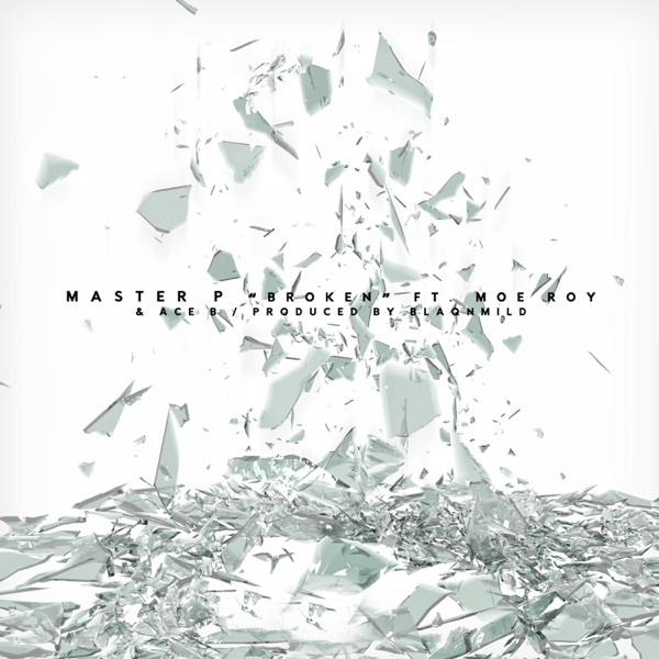 Broken (feat. Moe Roy & Ace B) - Single