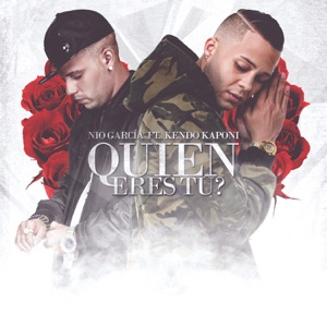 Quien Eres Tú (feat. Kendo Kaponi) - Single Mp3 Download