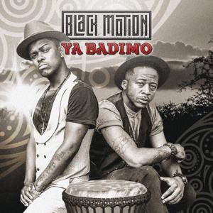 Black Motion - Ya Badimo