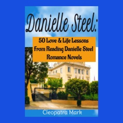 Danielle Steel: 50 Love and Life Lessons from Reading Danielle Steel Romance Novels, Book 1 (Unabridged)