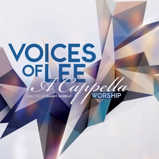 A Cappella Worship – Voices of Lee