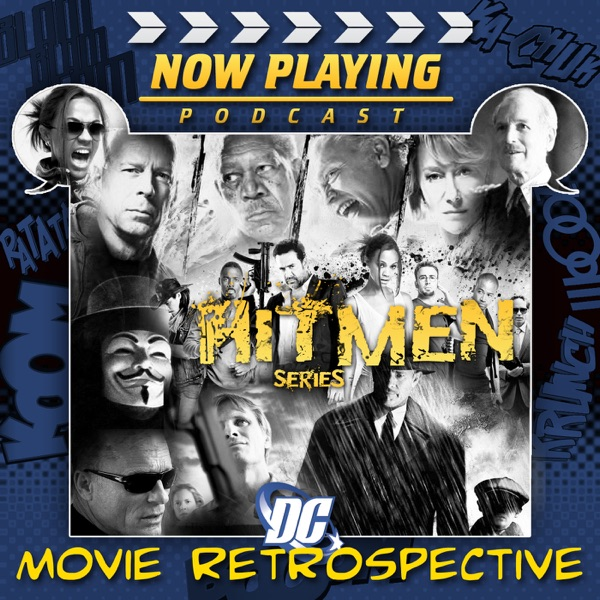 Now Playing: The DC Comics Movie Hitmen Retrospective Series