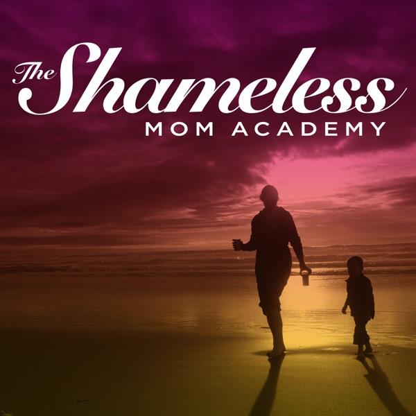 The Shameless Mom Academy | Motherhood | Parent | Lifestyle | Inspiration | Motivation | Education | Mother | Full Life | Lif