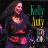 Kelly Auty Live 2016 - Kelly Auty