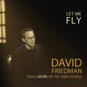 Let Me Fly - David Friedman - David Friedman