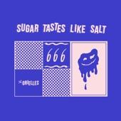 The Orielles - Sugar Tastes Like Salt