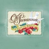 Oh Susanna - Soon The Birds