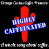 Orange Cactus Coffee - Highly Caffeinated artwork