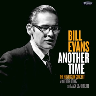 Another Time: The Hilversum Concert (Live) – Bill Evans