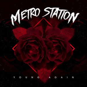 Metro Station - Young Again