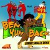 Ben Yuh Back (feat. Sean Paul) [Binnie Smalls Remix] - Single, Ward 21