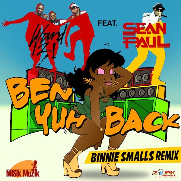 Ward 21 - Ben Yuh Back (feat. Sean Paul) - Single