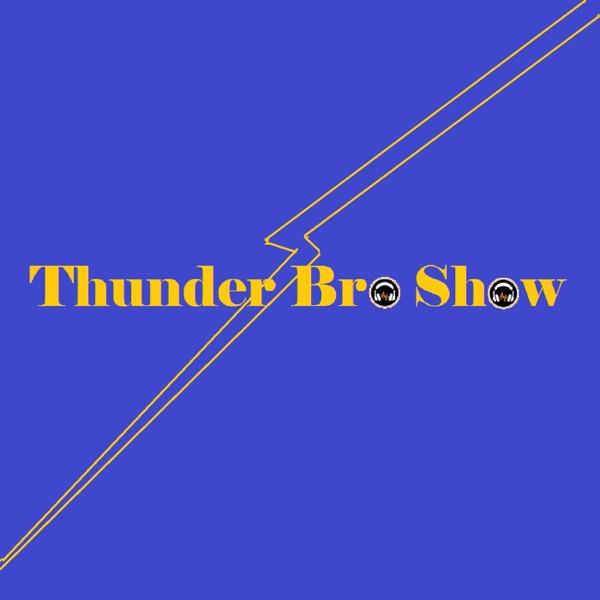 Thunder Bro Show