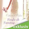 Catherine Bybee - Single ab Samstag: Eine Braut für jeden Tag 4 Grafik