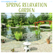 Spring Relaxation Garden: Sounds of Nature, Spa Music, Yoga Meditation, Positive Energy, Total Rest, Forest Ambient, Stress Relief