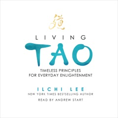 Living Tao: Timeless Principles for Everyday Enlightenment (Unabridged)
