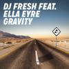 DJ Fresh - Gravity (feat. Ella Eyre) [Radio Edit] artwork