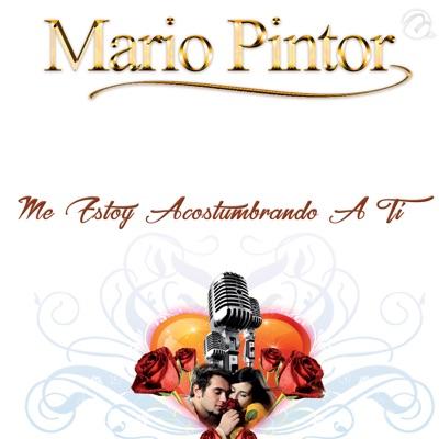 Me Estoy Acostumbrando A Ti - Single - Mario Pintor