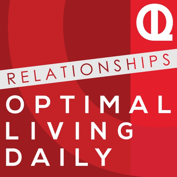 Optimal Relationships Daily: The Best of Dating   Marriage   Parenting   Advice