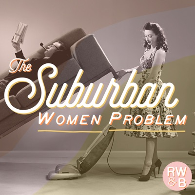 The Suburban Women Problem:Red Wine & Blue Studios